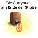 Die Currybude am Ende der Straße