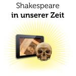 Shakespeare in unserer Zeit