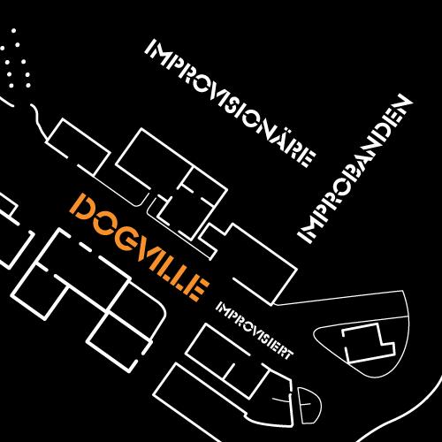 DOGVILLE improvisiert – Improvisionäre & Improbanden