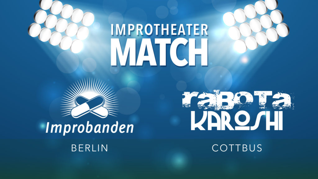 Impro-Theater-Match: Rabota Karoshi (Cottbus) vs. Improbanden (Berlin)